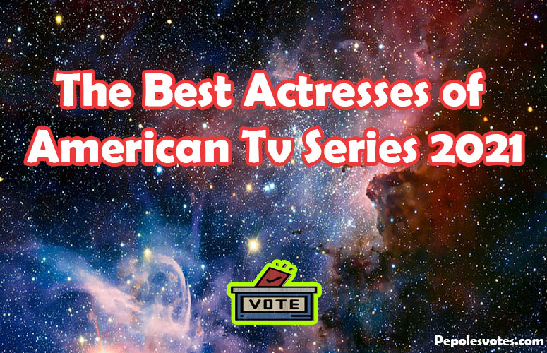 The Best Actresses of American Tv Series 2021